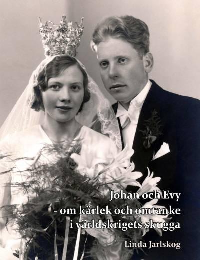 Johan och Evy - om kärlekt och omtanke i världskrigets skugga